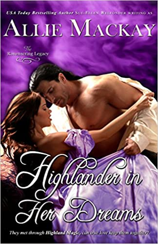 Highlander in Her Dreams (The Ravenscraig Legacy Book 2)