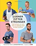 Leaner, Fitter, Stronger: Get the Body You Want with Our Amazing Meals and Smart Workouts