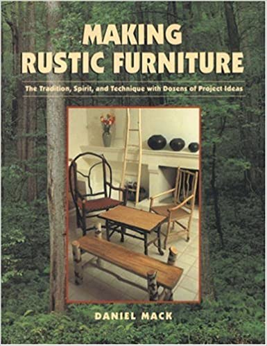 Making Rustic Furniture The Tradition Spirit and Technique with