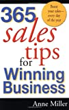 365 Sales Tips for Winning Business, Anne Miller, 0399524193