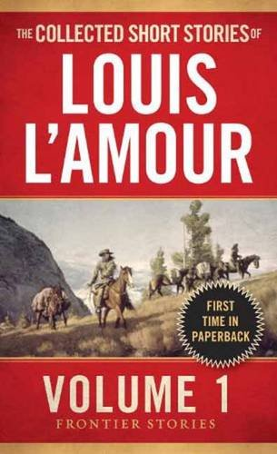 the-collected-short-stories-of-louis-lamour-volume-1-frontier-stories