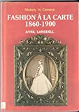 img - for Fashion a la Carte, 1860-1900: A Study of Fashion Through Cartes-de-viste (History in camera) by Avril Lansdell (1-Dec-1985) Paperback book / textbook / text book