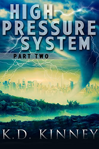 High Pressure System: Part Two by [Kinney, K.D.]