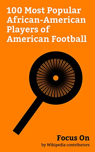 Search : Focus On: 100 Most Popular African-American Players of American Football: O. J. Simpson, Dwayne Johnson, Michael Oher, Suge Knight, Terry Crews, Dak Prescott, ... Colin Kaepernick, Michael Strahan, etc.
