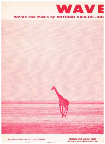 (WAVE - (Piano Vocal Guitar) SHEET MUSIC 1968 Song Antonio Carlos Jobim Arr. & Conducted by Claus Ogerman (Giraffe Photo Cover) Bossa Nova)