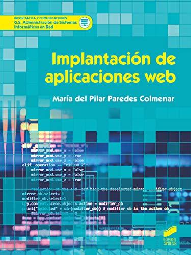 Implantación de aplicaciones web (Informática y comunicaciones) por Paredes Colmenar, María del Pilar