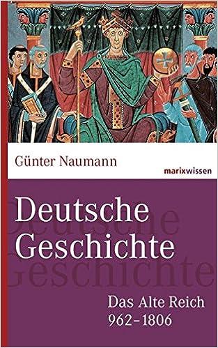 Deutsche Geschichte: Das Alte