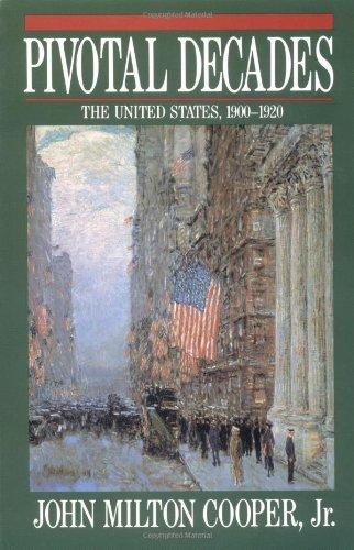 Pivotal Decades  The United States  1900 1920