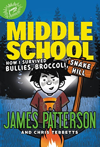 Middle School: How I Survived Bullies, Broccoli, and Snake Hill (Middle School series Book 4)