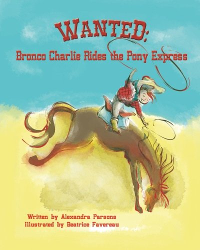 (Wanted: Bronco Charlie Rides the Pony Express)