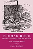 Thomas Hood and Nineteenth-Century Poetry: Work, Play, and Politics, Sara Lodge, 0719087872