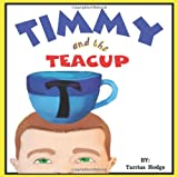 Timmy and the Teacup, Tarrius Anthony Hodge, 1456741322