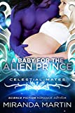 A Baby for the Alien Prince: Celestial Mates