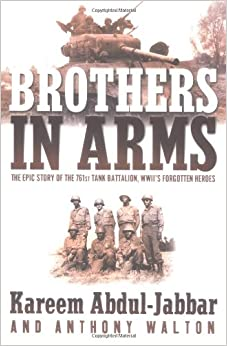 Book Brothers in Arms: The Epic Story of the 761st Tank Battalion, WWII's Forgotten Heroes