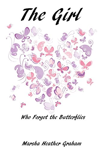 The Girl: Who Forgot the Butterflies by [Graham, Marsha Heather, Graham]