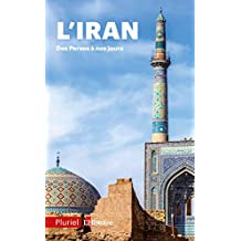 IRAN DES PERSES À NOS JOURS (L')