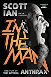 I'm the Man: The Story of That Guy from Anthrax