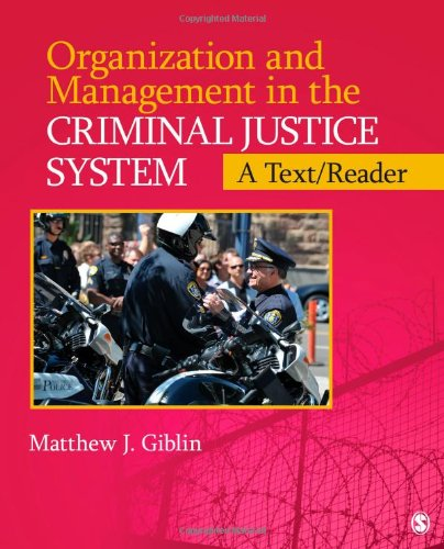 Organization and Management  in the Criminal Justice System: A Text/Reader (SAGE Text/Reader Series in Criminology and Criminal Justice)