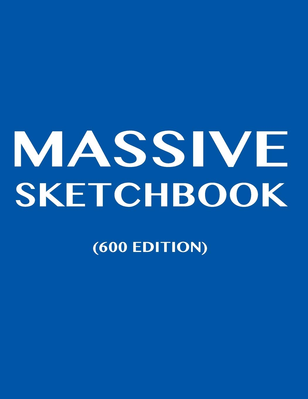 Download Massive Sketchbook (600 Edition) (Very Big And Thick Sketchbooks With Lots Of Pages For Creative Artists And Designers Including Students In University Or College) pdf epub