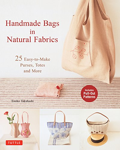 Handmade Bags In Natural Fabrics: 60 Easy-To-Make Purses, Totes and -