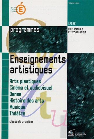 Enseignement artisitiques : Arts plastiques, Cinéma et audiovisuel, Danse, Histoires des arts, Musique, Théâtre 1e : Programmes