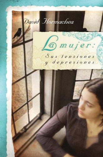 La Mujer Sus Tensiones Y Depresiones Spanish Edition Kindle