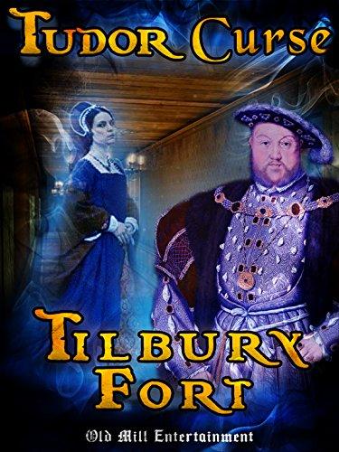 Tudor Curse: Tilbury Fort