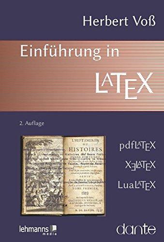Einführung In LaTeX  Unter Berücksichtigung Von PdfLaTeX XLaTeX Und LuaLaTeX
