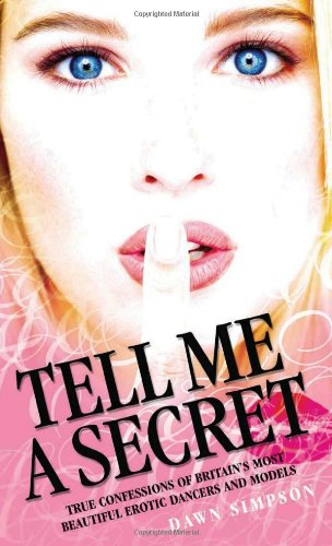 tell-me-a-secret-true-confessions-of-britain-s-most-beautiful-erotic-dancers-and-models