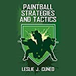 Paintball Strategies and Tactics | Leslie J. Cuneo
