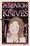 A Season of Knives by P.F. Chisholm front cover