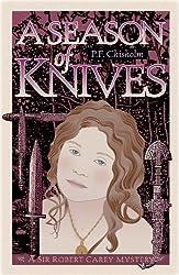 A Season of Knives: A Sir Robert Carey Mystery (Sir Robert Carey Mysteries Book 2)