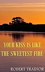 YOUR KISS IS LIKE THE SWEETEST FIRE (English Edition)