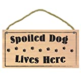 """Imagine This """"Spoiled Dog Lives Here Wood Sign"""