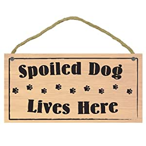 """Imagine This """"Spoiled Dog Lives Here"""" Wood Sign for Pets"""