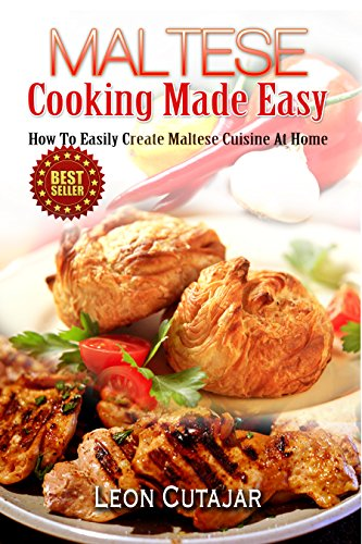 Maltese cooking made easy how to easily create maltese cuisine at maltese cooking made easy how to easily create maltese cuisine at home maltese forumfinder Choice Image