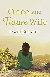 Once and Future Wife (Jennie Bateman's Story Book 2)