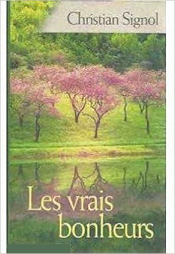 Les Vrais Bonheurs Amazon Fr Christian Signol Livres