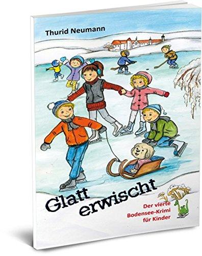 Glatt erwischt - Der vierte Bodensee-Krimi für Kinder (Bodensee-Krimis für Kinder)