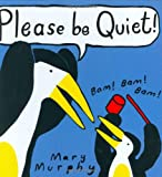 Please Be Quiet!, Mary Murphy, 0395971136