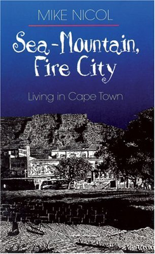 Sea-Mountain, Fire City: Living in Cape Town