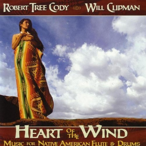 Heart of the Wind: Music for Native American Flute & Drums by Robert Tree Cody, Will Clipman (2006) Audio CD by Unknown (0100-01-01)