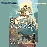 Six-Gun Snow White | Catherynne M. Valente