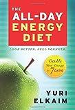 The All-Day Energy Diet, Yuri Elkaim, 1401945686