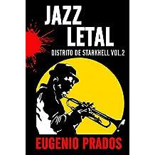 JAZZ LETAL: Una mezcla perfecta entre novela negra y misterio. (Distrito de Starkhell