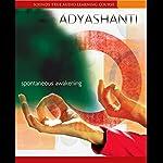 Spontaneous Awakening |  Adyashanti