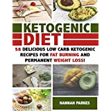 Ketogen Diet: 58 Delicious Low Carb Ketogenic Recipes for Fat Burning and Permanent Weight Loss! (Ultimate Cookbook -Complete Beginners Guide on Rapid Weight Loss and Diet Mistakes)