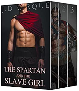 The Spartan and the Slave Girl (Historical Erotic Romance) by [Cirque, Jacqueline D]