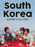South Korea: Success At All Costs