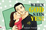When God Says Yes!, Stephanie Pearsall, 1630639931